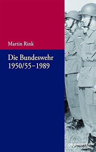 Die Bundeswehr 1950/55-1989 (Beiträge zur Militärgeschichte – Militärgeschichte kompakt, Band 6)