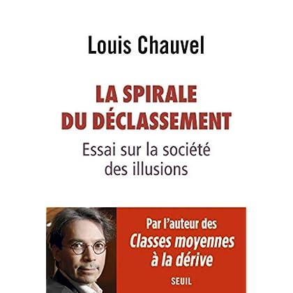 La spirale du déclassement. Essai sur la société des illusions (Sciences humaines (H.C.))