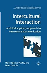 Intercultural Interaction: A Multidisciplinary Approach to Intercultural Communication (Research and Practice in Applied Linguistics) by H. Spencer-Oatey (2009-07-30)