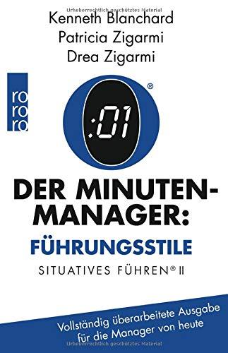Der Minuten-Manager: Führungsstile: Situationsbezogenes Führen (Vollständig überarbeitete Ausgabe für die Manager von heute)