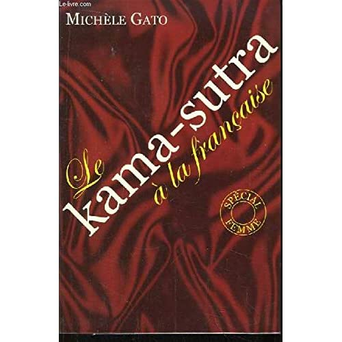 Le Kama-Sutra à la française : Spécial femme