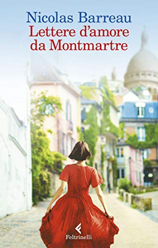 Lettere d'amore da Montmartre di [Barreau, Nicolas]