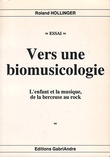 Vers une biomusicologie: L'enfant et la musique de la berceuse au rock