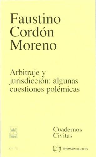 Arbitraje y jurisdicción: algunas cuestiones polémicas (Cuadernos)