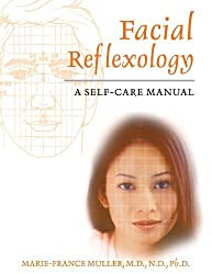 Facial Reflexology: A Self-Care Manual by Marie-France Muller M.D. N.D. Ph.D. (2005-12-19)