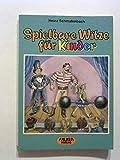 Spielbare Witze für Kinder. - Heinz Schmalenbach