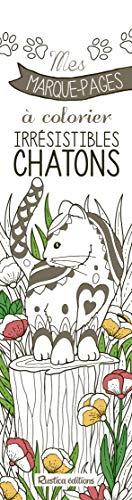 Irrésistibles chatons : Mes marques-pages à colorier