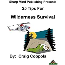 25 Tips for Surviving in the Wilderness (English Edition)