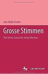 Große Stimmen: Von Enrico Caruso bis Jessye Norman