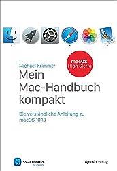 Mein Mac-Handbuch kompakt: Die verständliche Anleitung zu macOS 10.13 High Sierra (Edition SmartBooks)