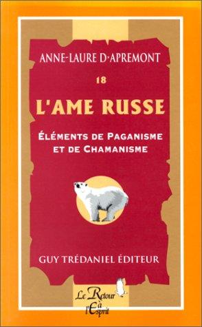 L'âme russe : Eléments de paganisme et de chamanisme, tome 18