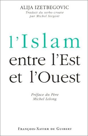 L'Islam entre l'Est et l'Ouest