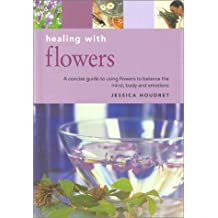 Healing with Flowers (Essentials for Health & Harmony)