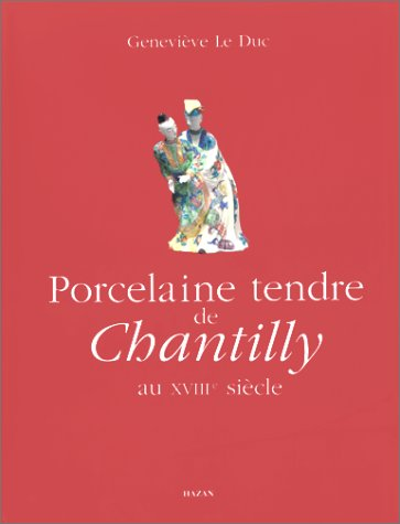 Porcelaine tendre de Chantilly au XVIIIe siècle