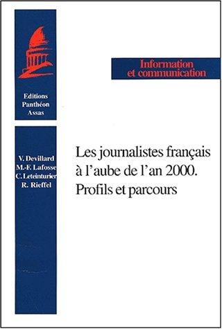Les journalistes français à l'aube de l'an 2000. Profils et parcours