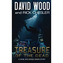 Treasure of the Dead: A Dane and Bones Origin Story: Volume 9 (Dane Maddock Origins) by David Wood (2016-05-16)
