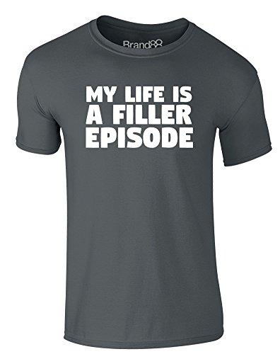 Brand88 - My Life is a Filler Episode, Erwachsene Gedrucktes T-Shirt Dunkelgrau/Weiß