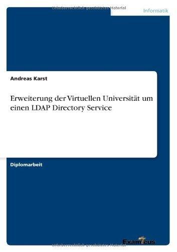 Erweiterung Der Virtuellen Universitat Um Einen LDAP Directory Service by Andreas Karst (2013-09-16)