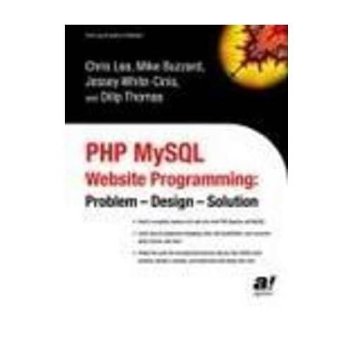 [(PHP MYSQL Website Programming: Problem - Design - Solution )] [Author: Chris Lea] [Aug-2003]