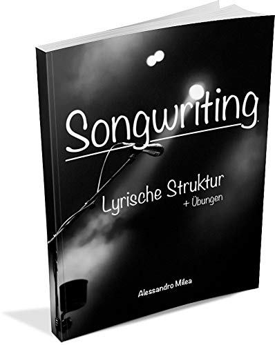 Songwriting: Lyrische Struktur + Übungen