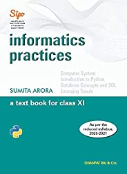 Informatics Practices A Text Book for Class 11 (Examination 2020-2021)