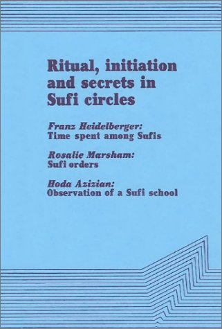 Ritual, Initiation and Secrets in Sufi Circles
