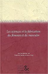 L'Invention du naturel : Les sciences et la fabrication du féminin et du masculin