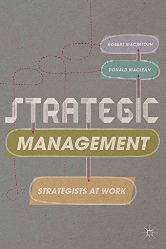[(Strategic Management : Strategists at Work)] [By (author) Robert Macintosh ] published on (December, 2014)