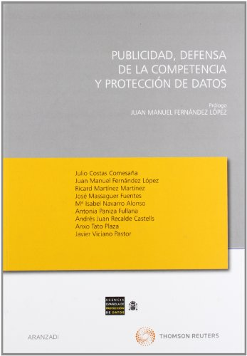 Publicidad, Defensa de la Competencia y Protección de datos (Monografía)