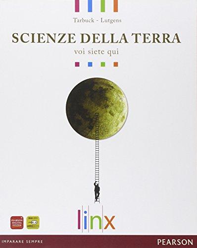 Scienze della terra. Voi siete qui. Volume unico. Per le Scuole superiori. Con espansione online