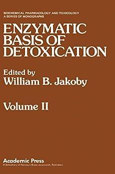 Enzymatic Basis Of Detoxication Volume 2 (biochemical Pharmacology And Toxicology) por William B. Jakoby