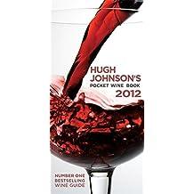 Hugh Johnson's Pocket Wine Book 2012. Hugh Johnson