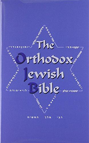The Orthodox Jewish Bible: Tanakh and Orthodox Jewish Brit Chadasha