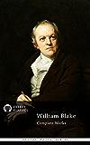 Delphi Complete Works of William Blake (Illustrated) (Delphi Poets Series Book 10)