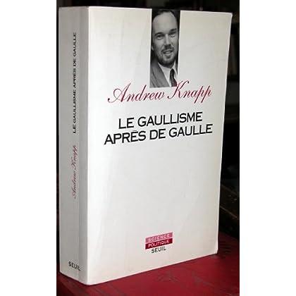 LE GAULLISME APRES DE GAULLE