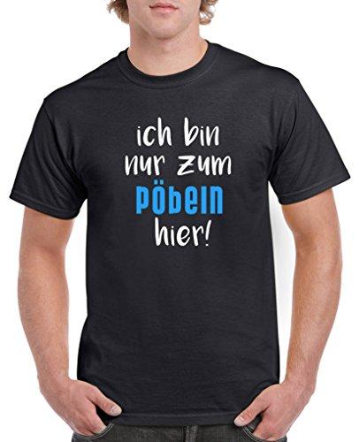 Comedy Shirts - Ich bin nur zum pöbeln Hier! - Herren T-Shirt - Schwarz/Weiss-Blau Gr. XL -