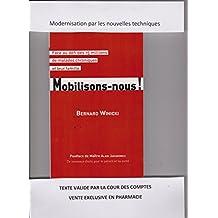 Face au défi des 15 million de malades chroniques et leurs familles MOBILISONS-NOUS: Des nouveaux droits pour le patient et sa Santé (French Edition)