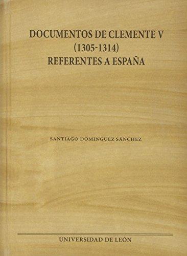 Documentos de Clemente V (1305-1314) referentes a España (Monumenta Hispaniae Pontificia)