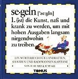 SegelnEin Wörterbuch für Landratten, Seebären und Badewannenkapitäne