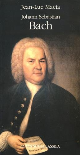Johann Sebastian Bach par Jean-Luc Macia