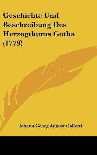 Geschichte Und Beschreibung Des Herzogthums Gotha (1779)