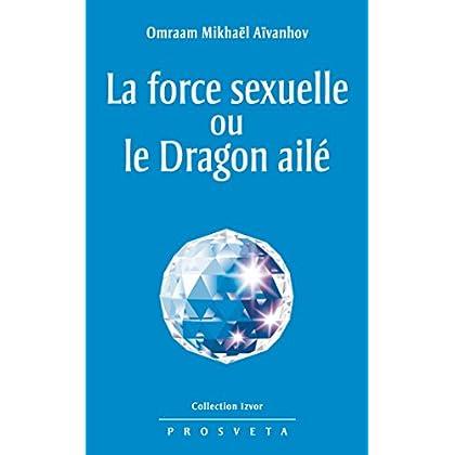La force sexuelle ou le Dragon ailé (Izvor (FR))