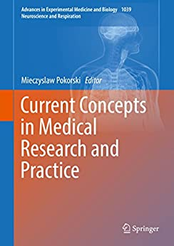 Current Concepts In Medical Research And Practice (advances In Experimental Medicine And Biology Book 1039) por Mieczyslaw Pokorski