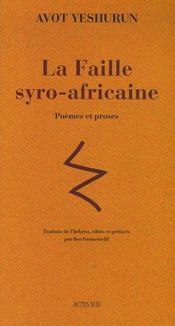 La Faille syro-africaine : Poèmes et proses