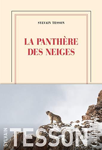 La panthère des neiges / Sylvain Tesson  
