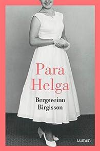 Para Helga par Bergsveinn Birgisson