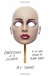 Confessions of a Sociopath by M. E. Thomas (2013-05-23)
