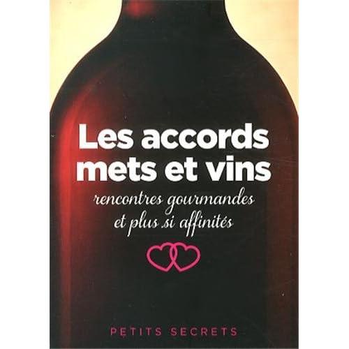 Les accords mets et vins : Rencontres gourmandes et plus si affinités