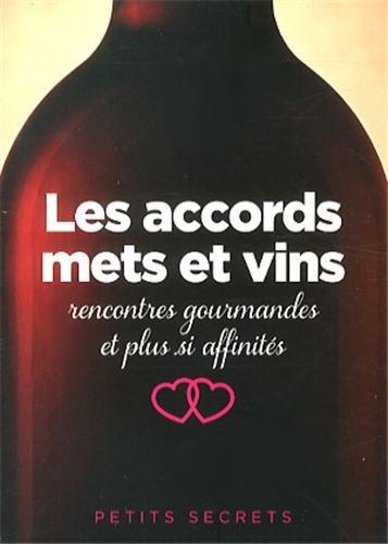 Les accords mets et vins : Rencontres gourmandes et plus si affinités par  Régis Cailleau
