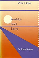 Knowledge-based Tutoring: The Guidon Programme (Mit Press Series in Artificial Intelligence)